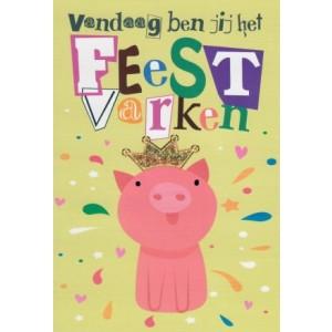 Wenskaart vandaag ben jij het feestvarken met een varkentje die een kroontje draagt