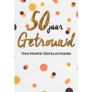 Wenskaart 50 jaar getrouwd in gouden letters omringd door gekleurde stippen