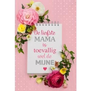 Wenskaart Moederdag de liefste mamma is toevallig de mijne