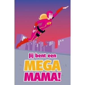 Wenskaart Moederdag met de tekst Jij bent een mega mamma! en een afbeelding van Mega Mindy