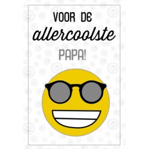 """Wenskaart Vaderdag met de tekst Voor de liefste mama met de afbeelding een smiley en de tekst """"voor de allercoolste papa"""""""