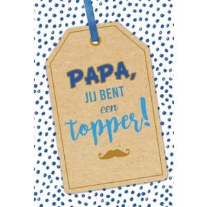 """Wenskaart Vaderdag met de tekst """"Papa, jij bent een topper"""""""